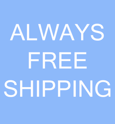 ALWAYS FREE SHIPPING...